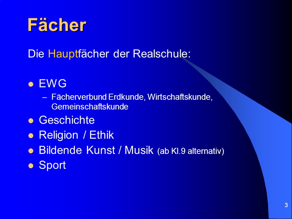 Fächer Die Hauptfächer der Realschule: EWG Geschichte Religion / Ethik
