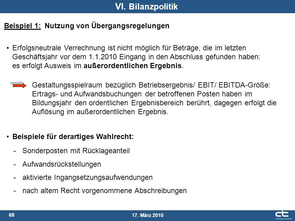 VI. Bilanzpolitik Beispiel 1: Nutzung von Übergangsregelungen
