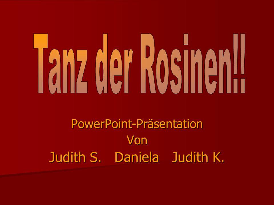 PowerPoint-Präsentation Von Judith S. Daniela Judith K.