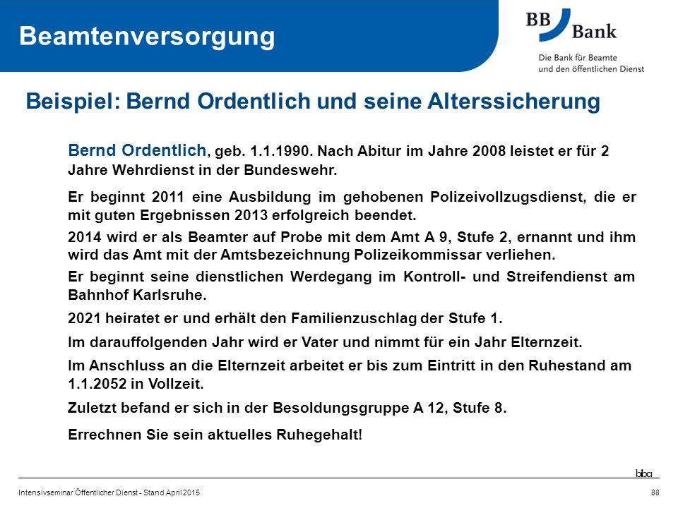 Beamtenversorgung Beispiel: Bernd Ordentlich und seine Alterssicherung