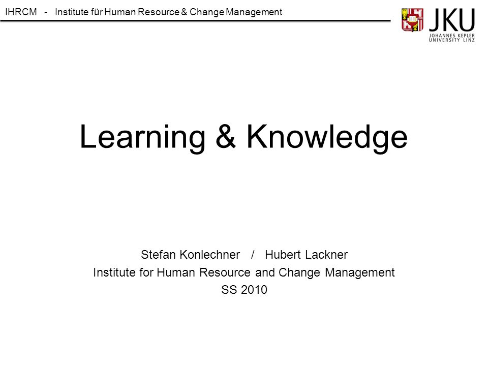 Learning & Knowledge Stefan Konlechner / Hubert Lackner
