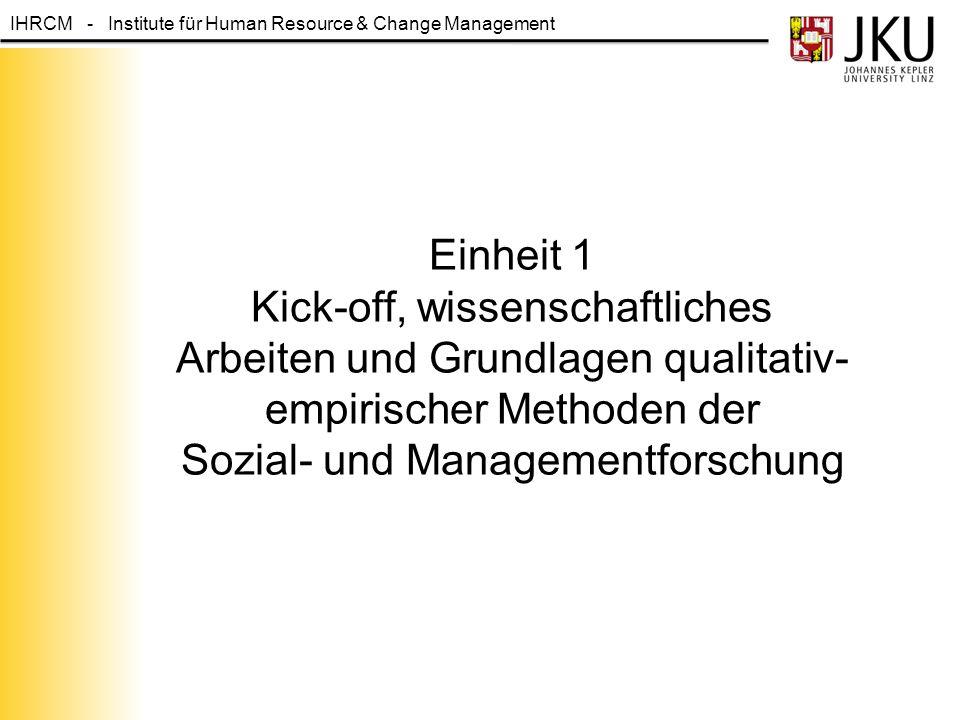 Einheit 1 Kick-off, wissenschaftliches Arbeiten und Grundlagen qualitativ-empirischer Methoden der Sozial- und Managementforschung