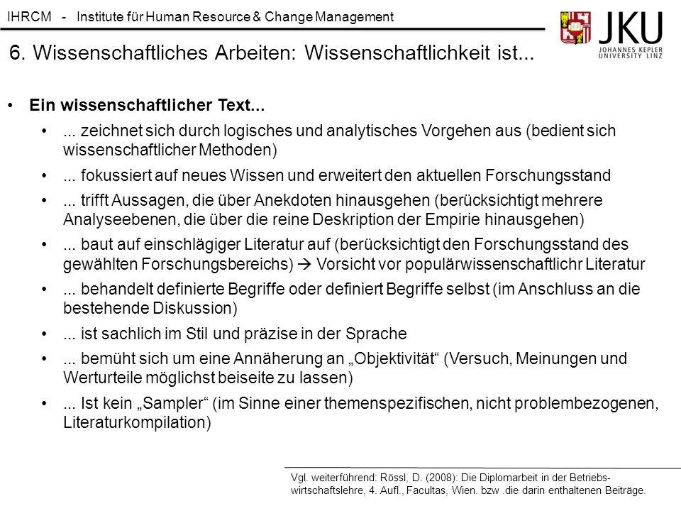 6. Wissenschaftliches Arbeiten: Wissenschaftlichkeit ist...
