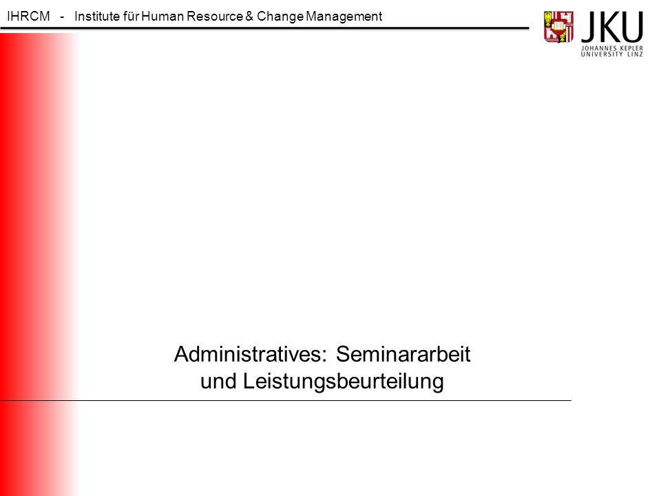 Administratives: Seminararbeit und Leistungsbeurteilung
