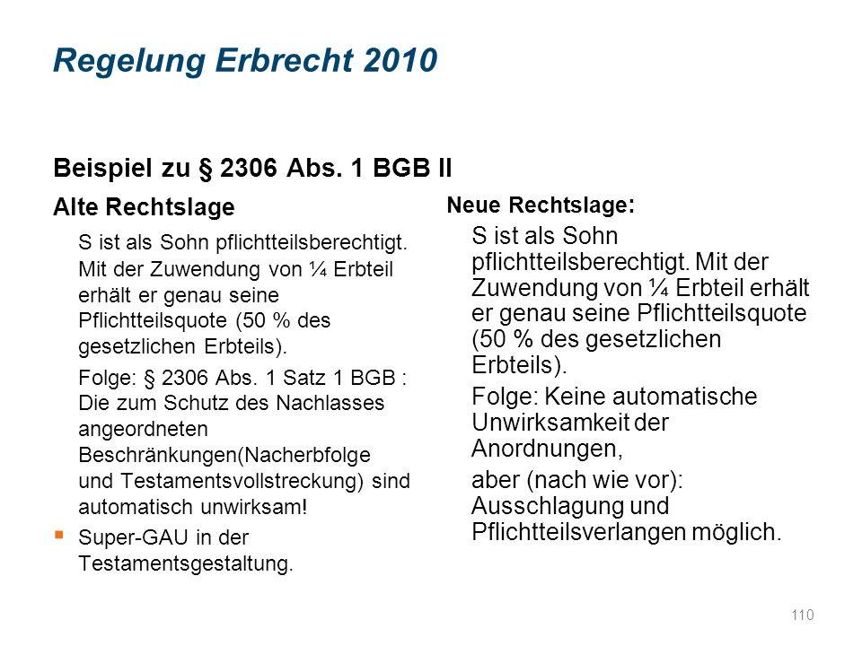 Regelung Erbrecht 2010 Beispiel zu § 2306 Abs. 1 BGB II