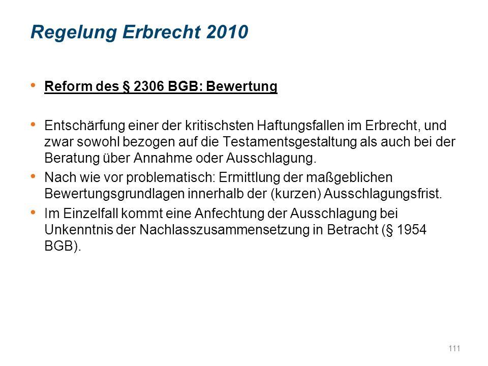 Regelung Erbrecht 2010 Reform des § 2306 BGB: Bewertung