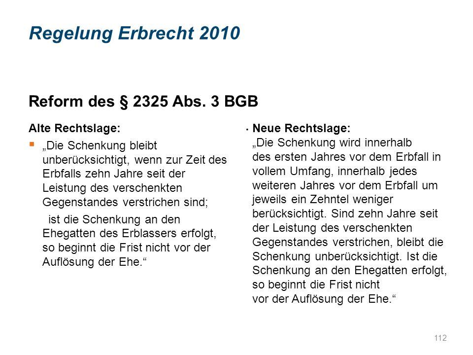 Regelung Erbrecht 2010 Reform des § 2325 Abs. 3 BGB . Alte Rechtslage: