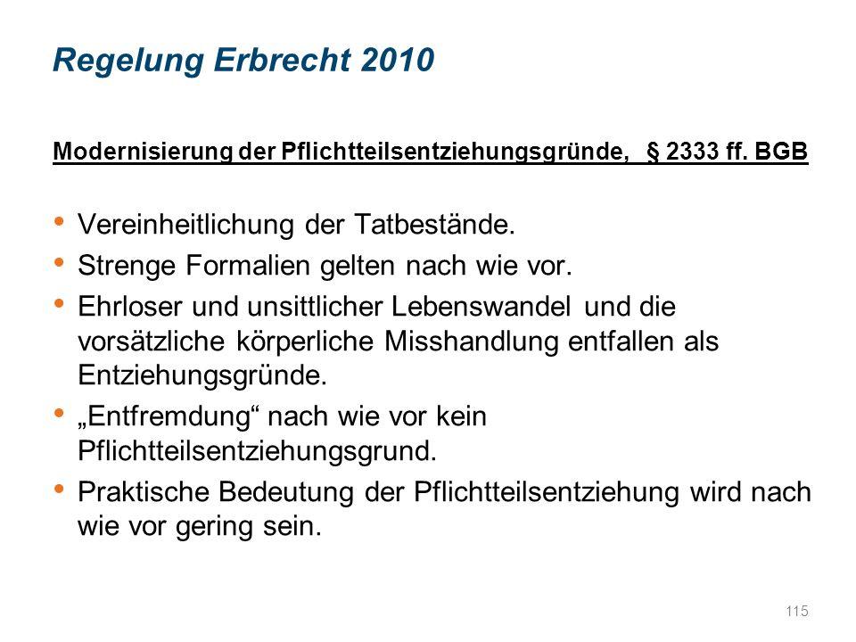 Regelung Erbrecht 2010 Vereinheitlichung der Tatbestände.