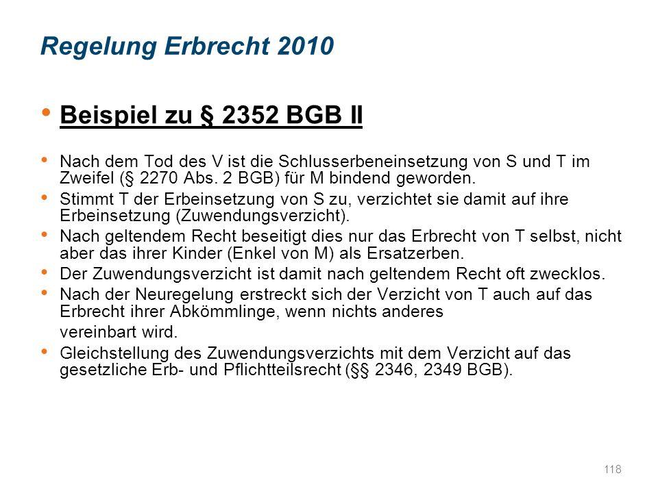 Regelung Erbrecht 2010 Beispiel zu § 2352 BGB II