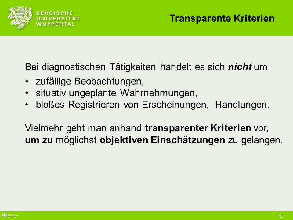 Transparente Kriterien