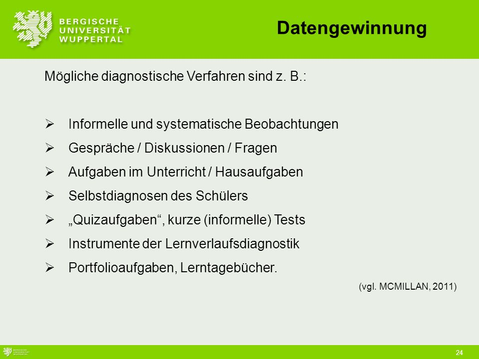 Datengewinnung Mögliche diagnostische Verfahren sind z. B.: