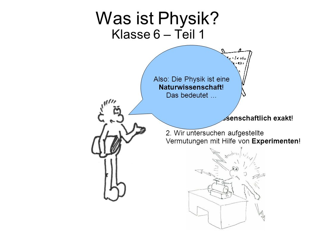 Also: Die Physik ist eine