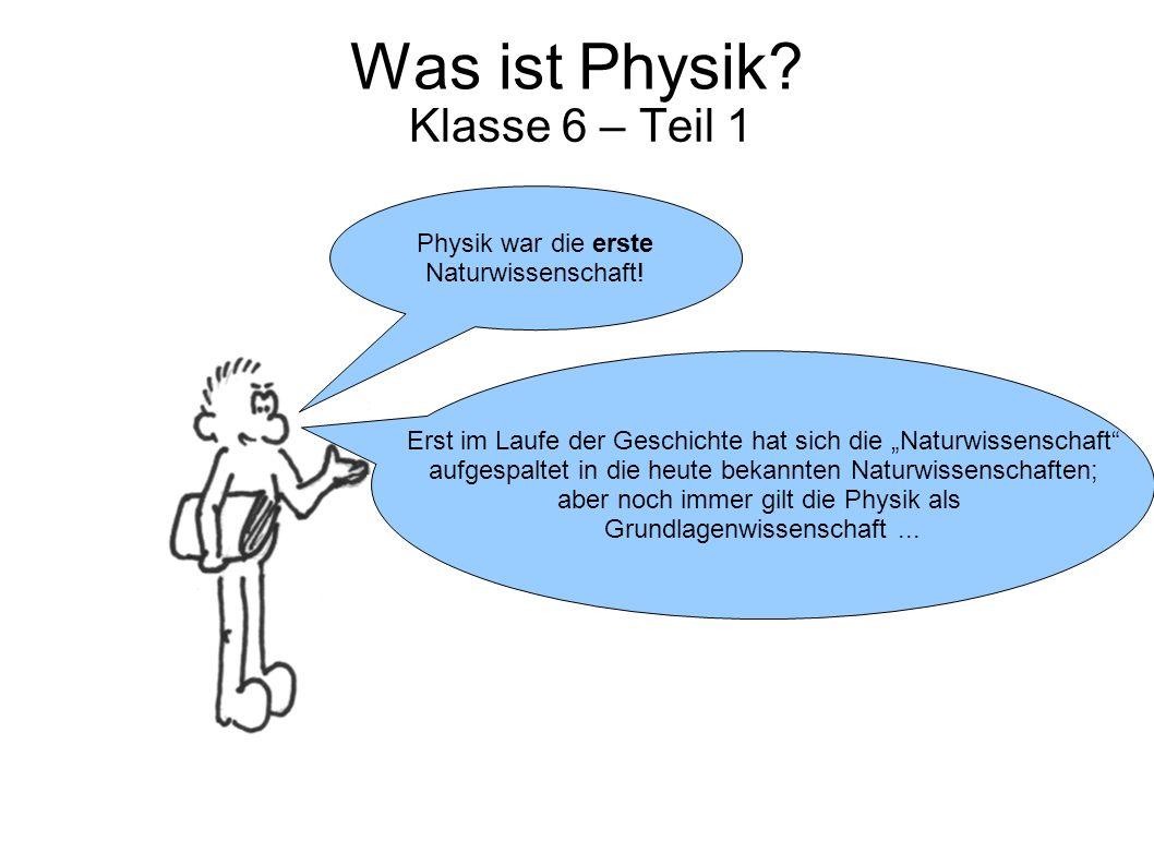 Was ist Physik Klasse 6 – Teil 1 Physik war die erste