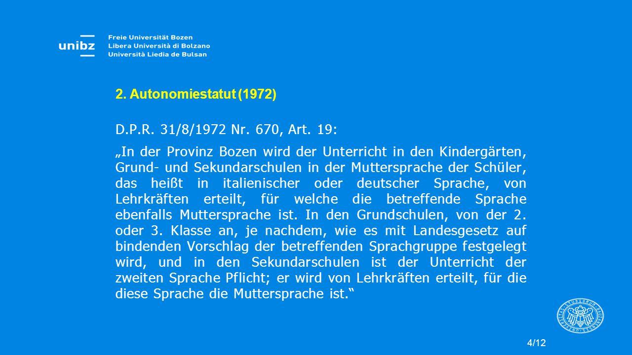 2. Autonomiestatut (1972) D.P.R. 31/8/1972 Nr. 670, Art. 19: