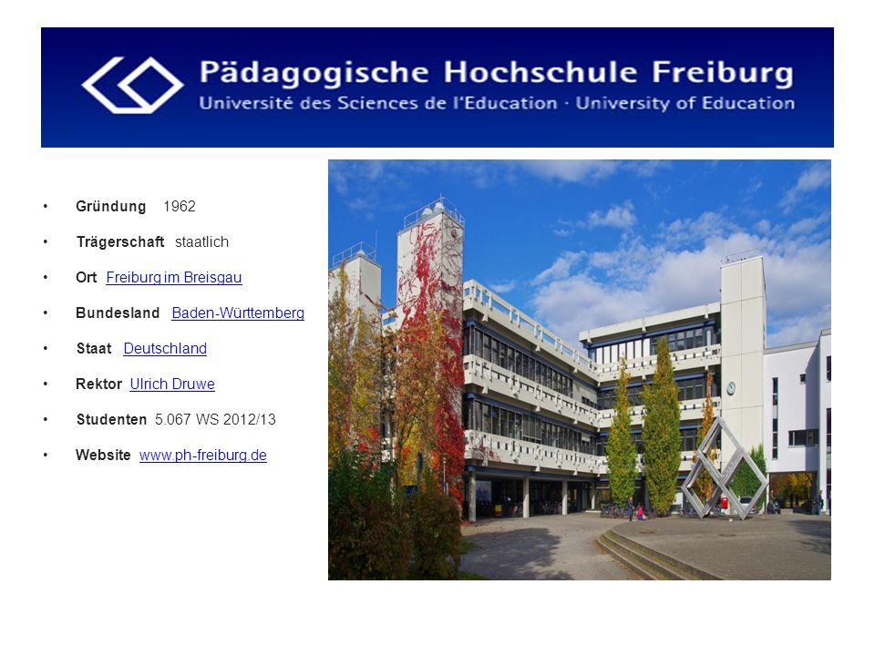 Gründung 1962 Trägerschaft staatlich. Ort Freiburg im Breisgau. Bundesland Baden-Württemberg.