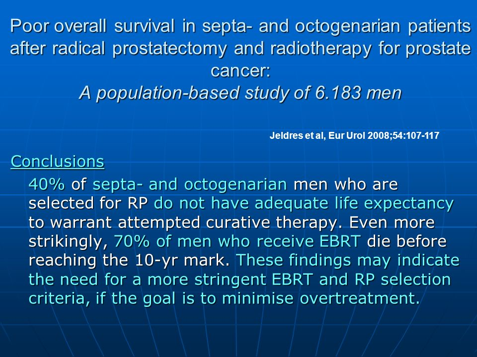 Poor overall survival in septa- and octogenarian patients after radical prostatectomy and radiotherapy for prostate cancer: A population-based study of 6.183 men