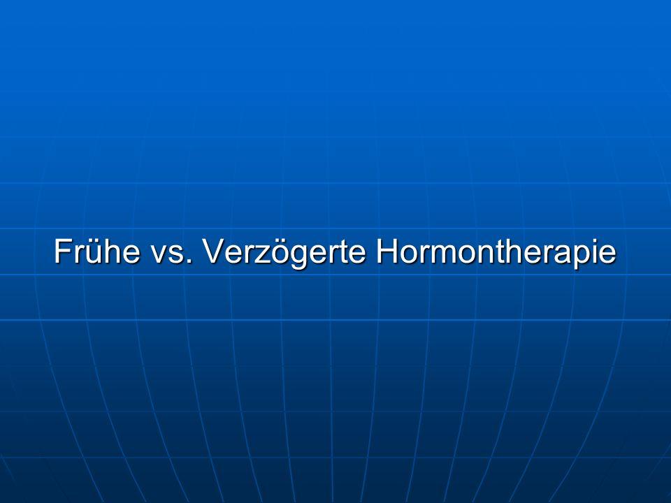 Frühe vs. Verzögerte Hormontherapie