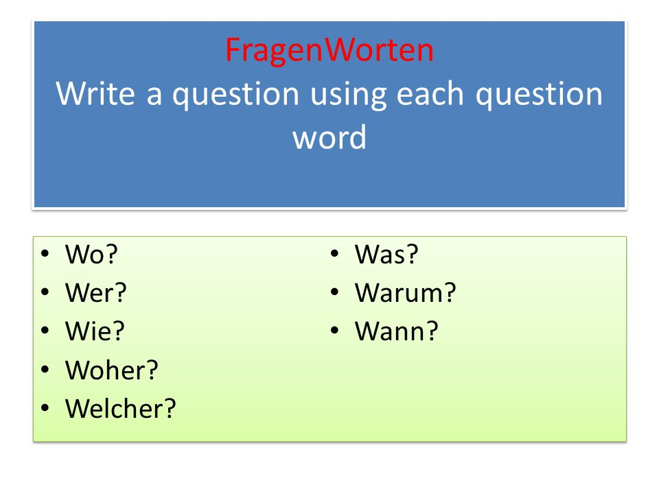 FragenWorten Write a question using each question word