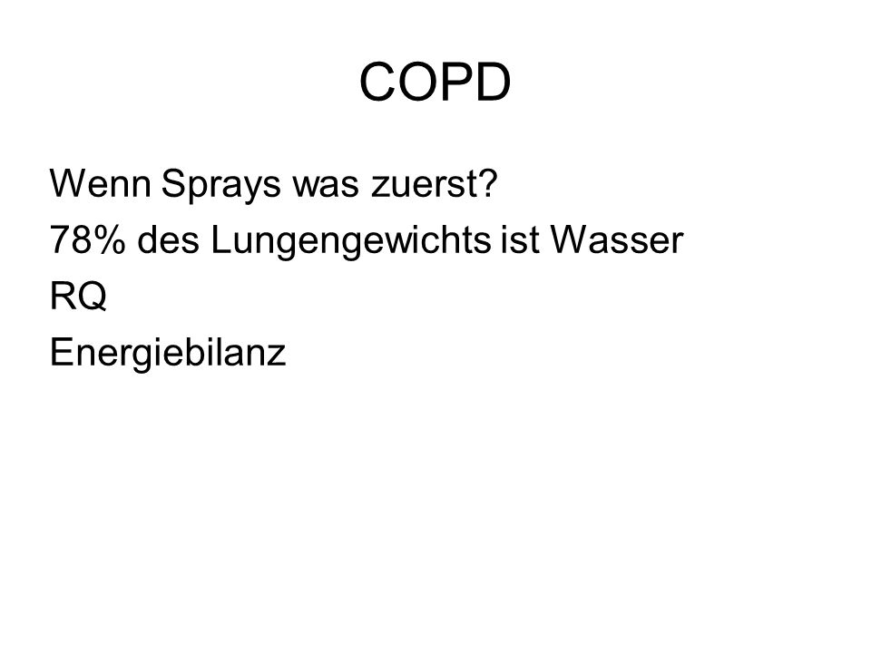 COPD Wenn Sprays was zuerst 78% des Lungengewichts ist Wasser RQ