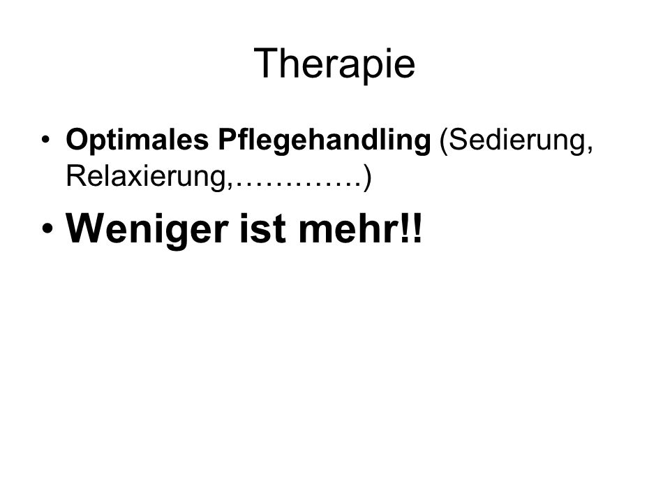 Therapie Weniger ist mehr!!