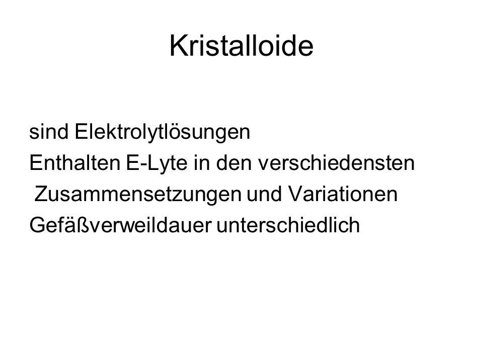 Kristalloide sind Elektrolytlösungen