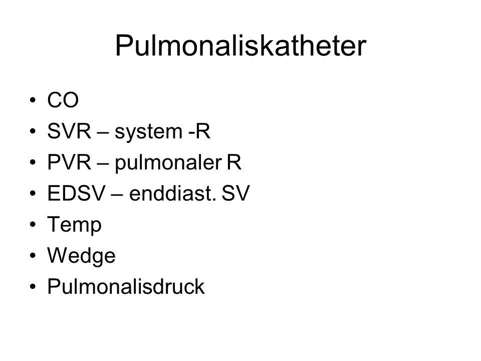 Pulmonaliskatheter CO SVR – system -R PVR – pulmonaler R