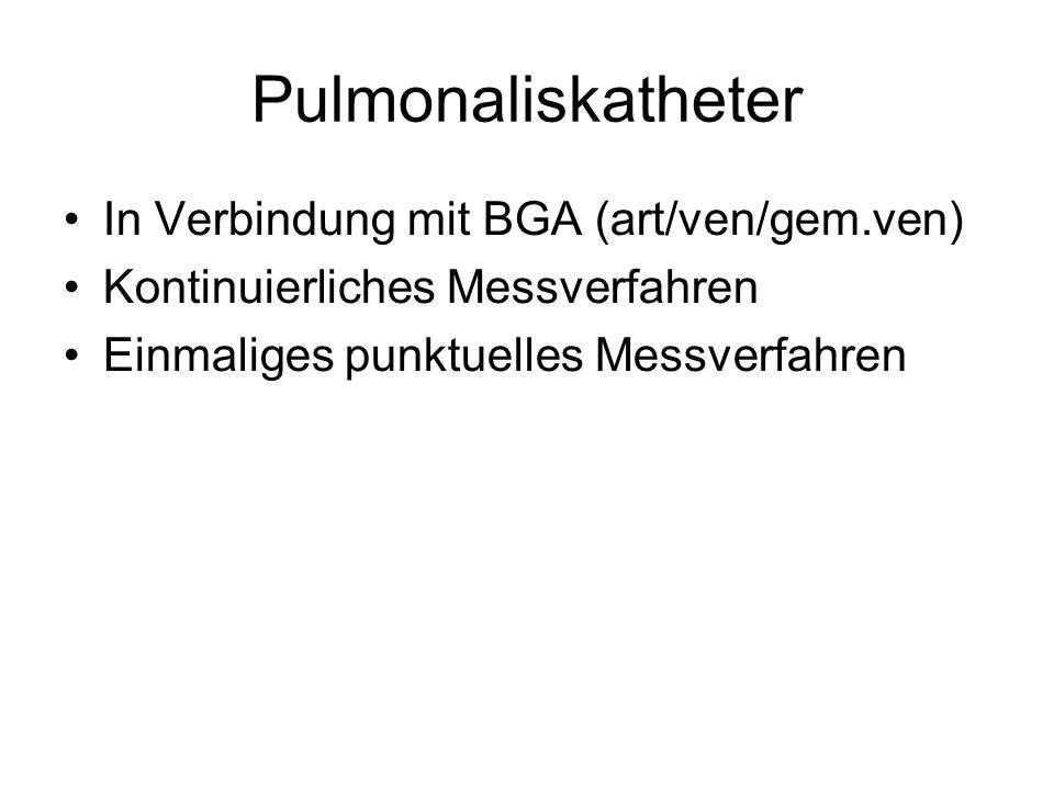Pulmonaliskatheter In Verbindung mit BGA (art/ven/gem.ven)