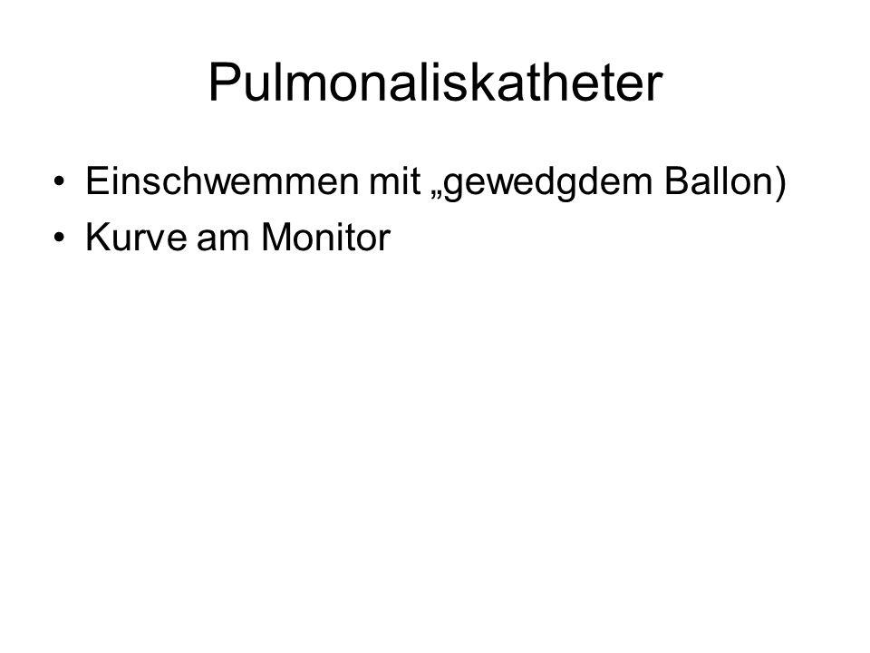 """Pulmonaliskatheter Einschwemmen mit """"gewedgdem Ballon)"""