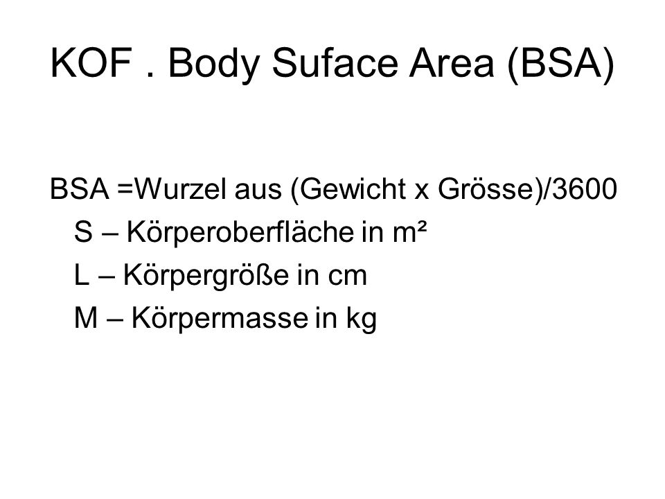 KOF . Body Suface Area (BSA)