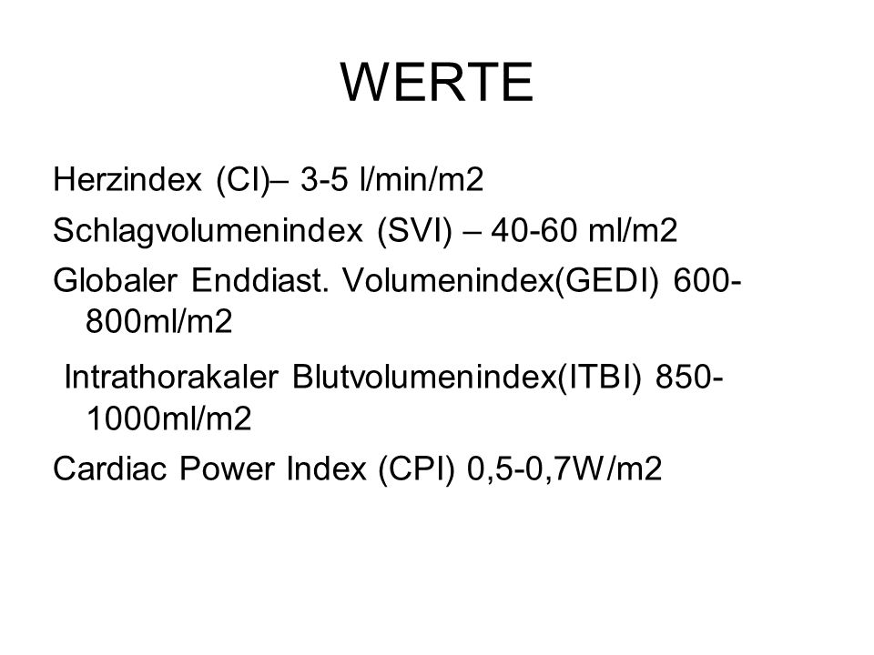 WERTE Intrathorakaler Blutvolumenindex(ITBI) 850- 1000ml/m2
