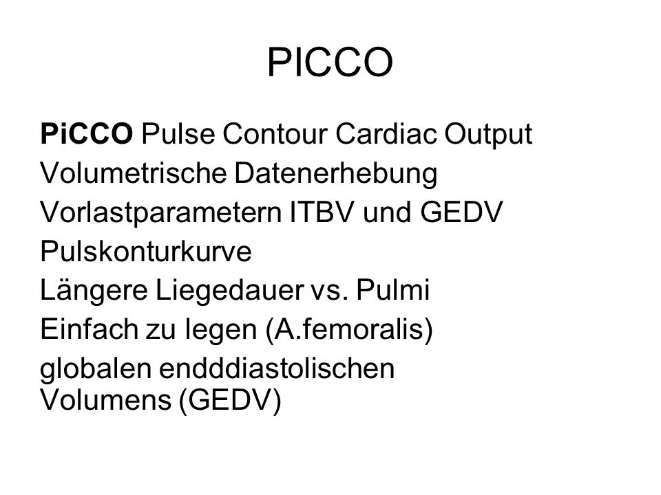 PICCO PiCCO Pulse Contour Cardiac Output Volumetrische Datenerhebung