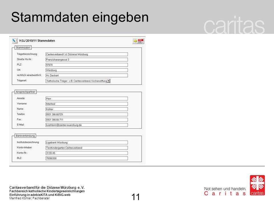 Stammdaten eingeben In den Trägerstammdaten sind wichtige, abrechnungsrelevante Daten enthalten, z. B. die Bankverbindung.