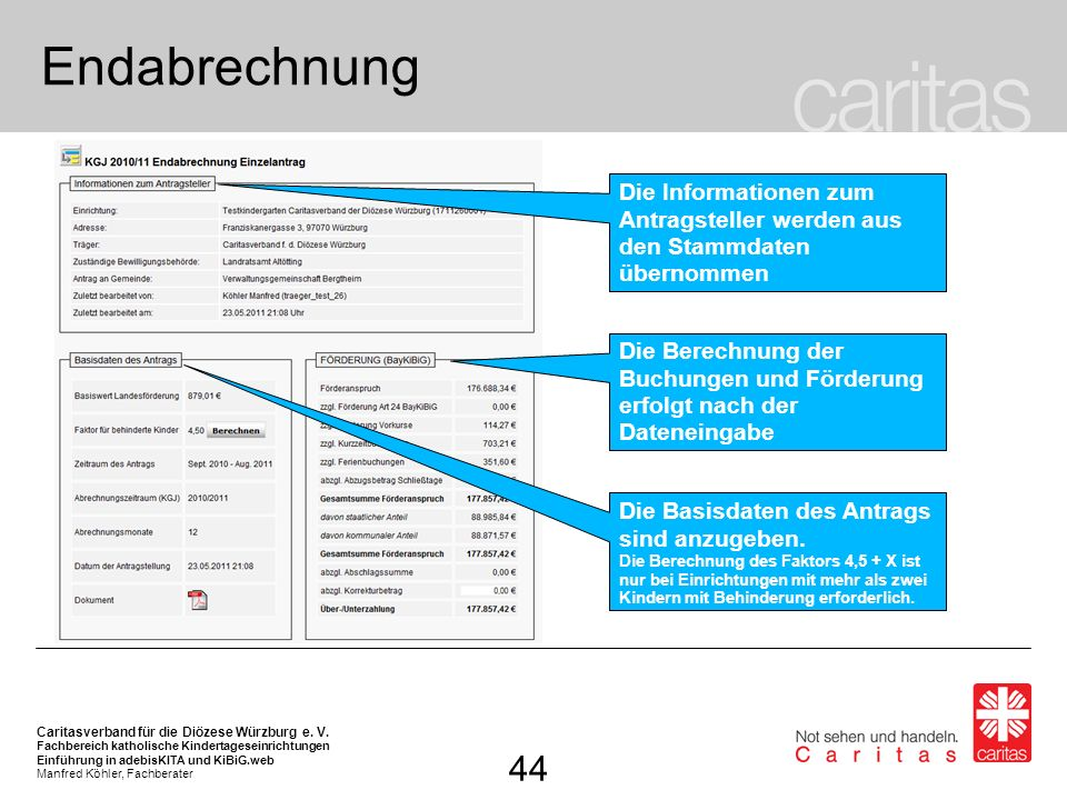 EndabrechnungDie Informationen zum Antragsteller werden aus den Stammdaten übernommen.