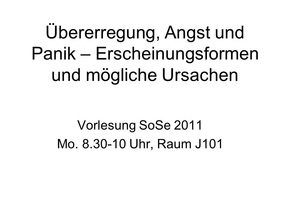 Vorlesung SoSe 2011 Mo. 8.30-10 Uhr, Raum J101