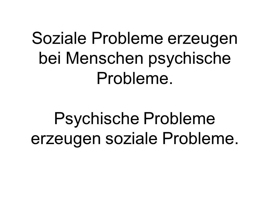 Soziale Probleme erzeugen bei Menschen psychische Probleme
