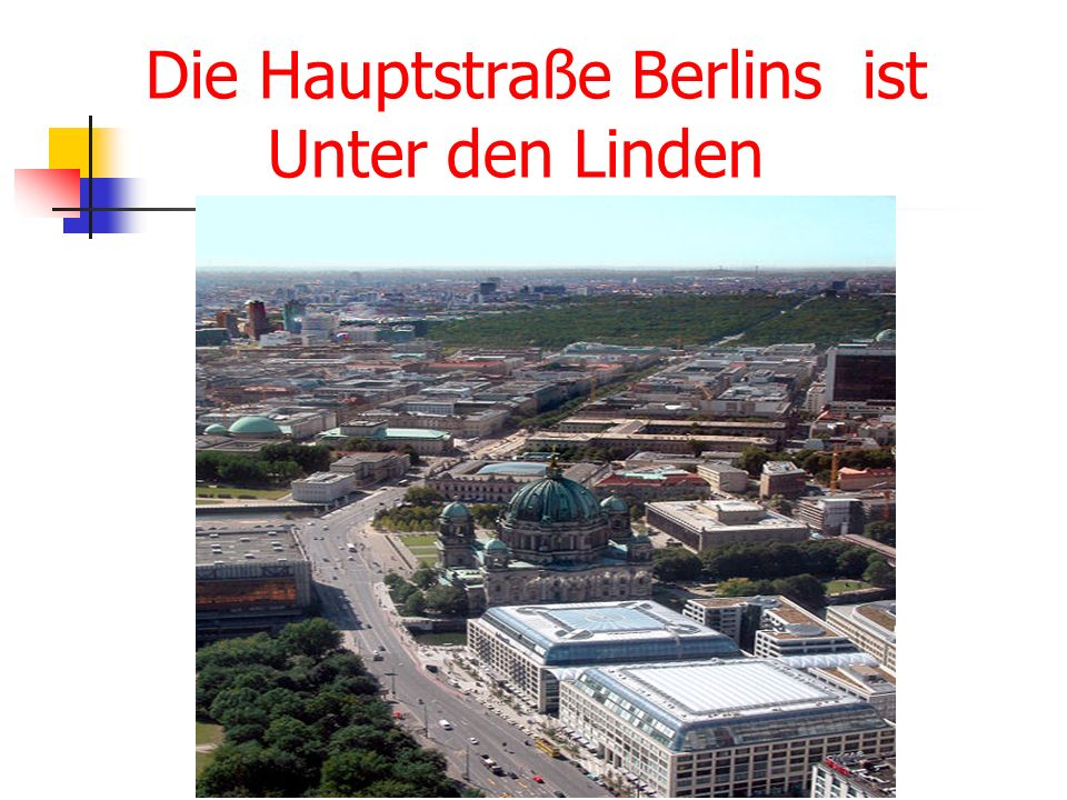 Die Hauptstraße Berlins ist Unter den Linden