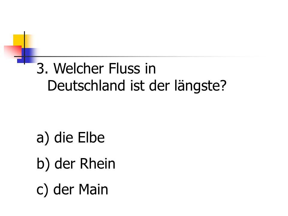 3. Welcher Fluss in Deutschland ist der längste