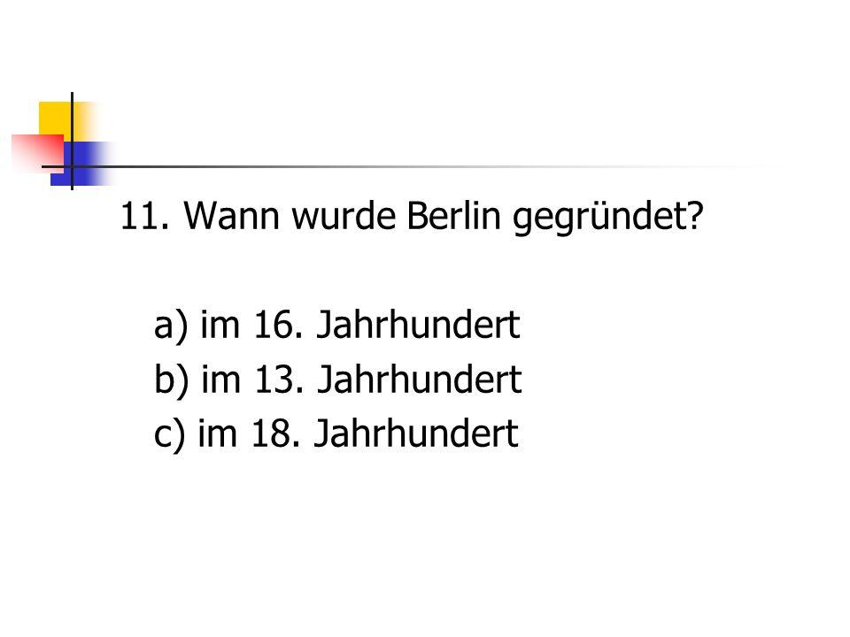 11. Wann wurde Berlin gegründet