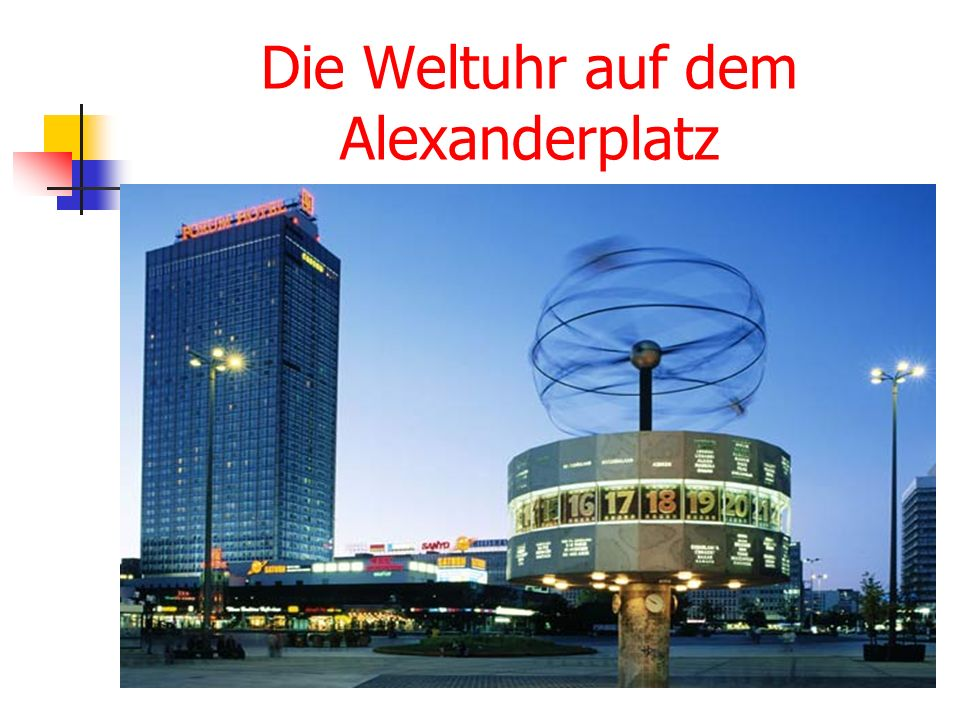 Die Weltuhr auf dem Alexanderplatz