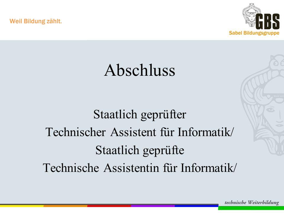 Abschluss Staatlich geprüfter Technischer Assistent für Informatik/
