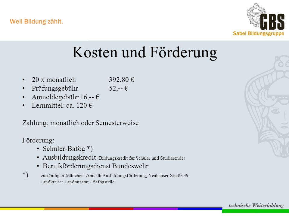 Kosten und Förderung 20 x monatlich 392,80 € Prüfungsgebühr 52,-- €