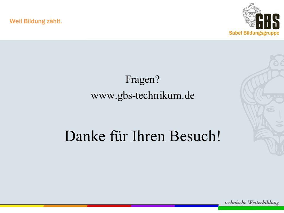 Fragen www.gbs-technikum.de Danke für Ihren Besuch!