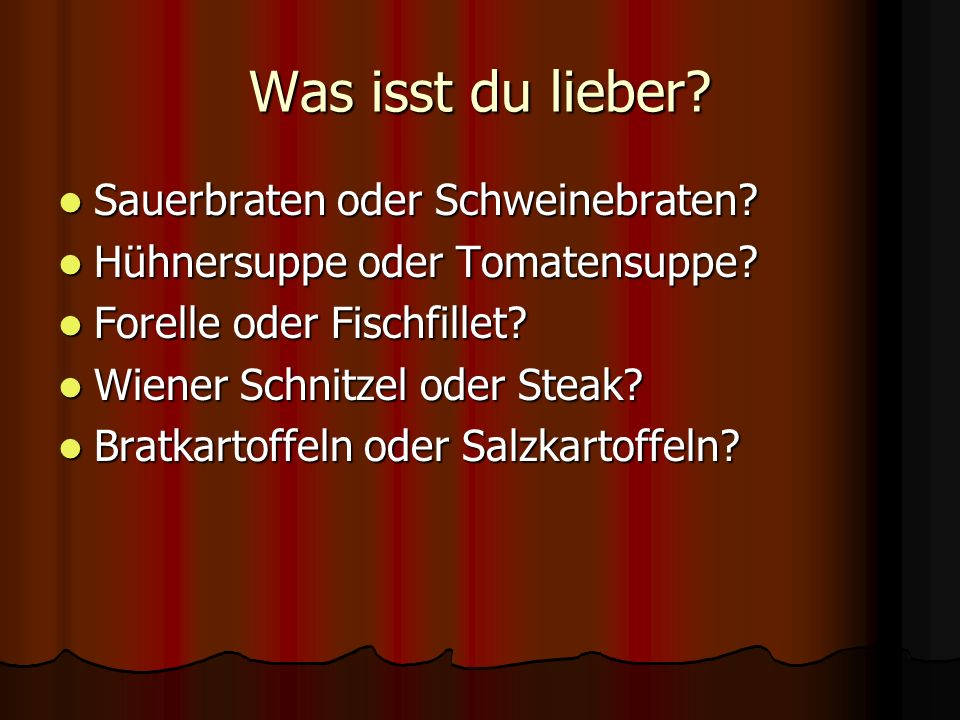 Was isst du lieber Sauerbraten oder Schweinebraten