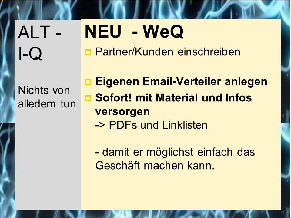 ALT - I-Q NEU - WeQ Partner/Kunden einschreiben