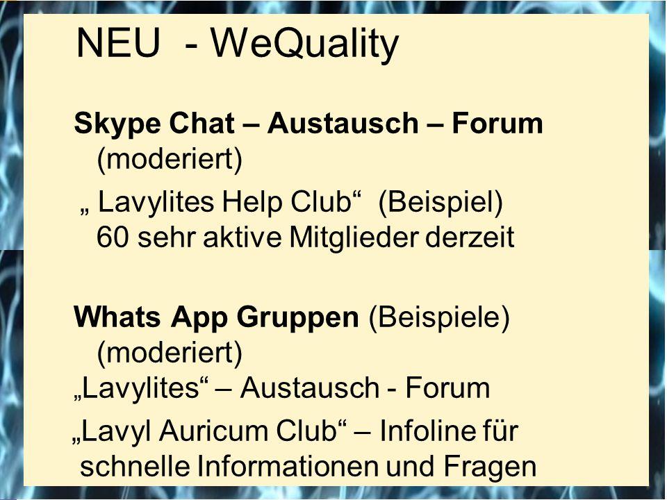"""NEU - WeQuality Skype Chat – Austausch – Forum (moderiert) """" Lavylites Help Club (Beispiel) 60 sehr aktive Mitglieder derzeit."""