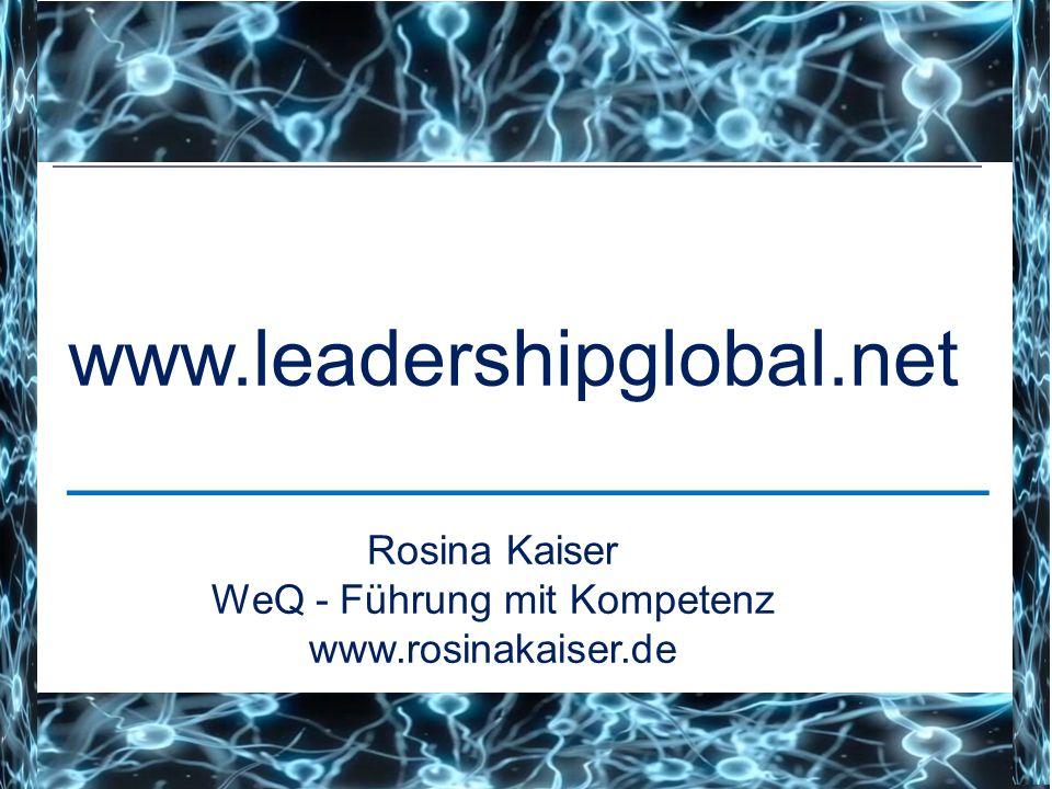 Rosina Kaiser WeQ - Führung mit Kompetenz www.rosinakaiser.de