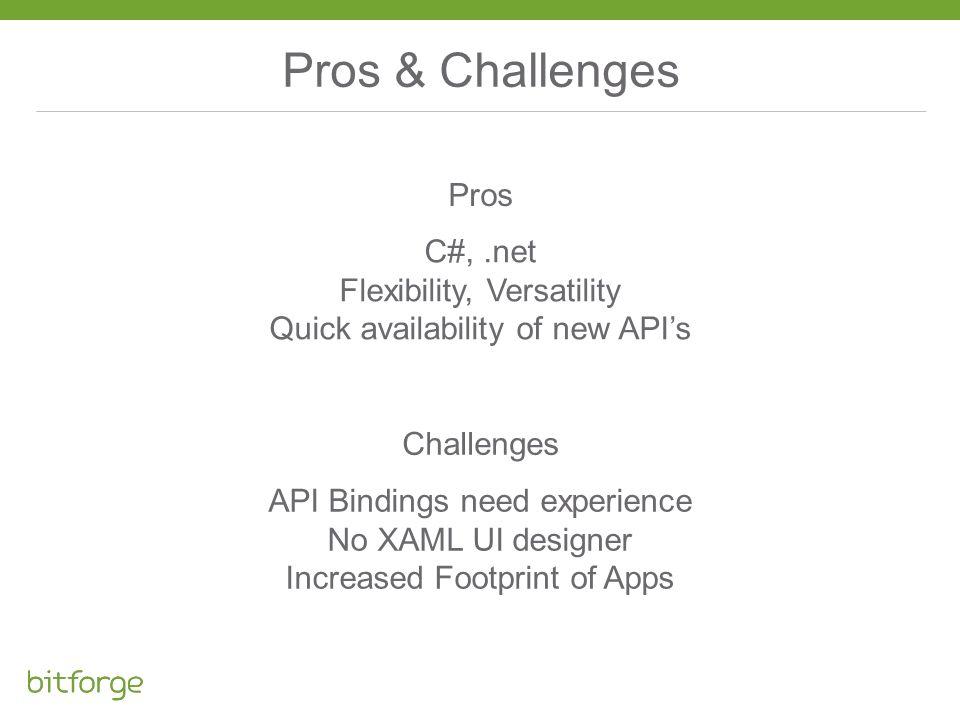 Pros & Challenges Pros C#, .net Flexibility, Versatility