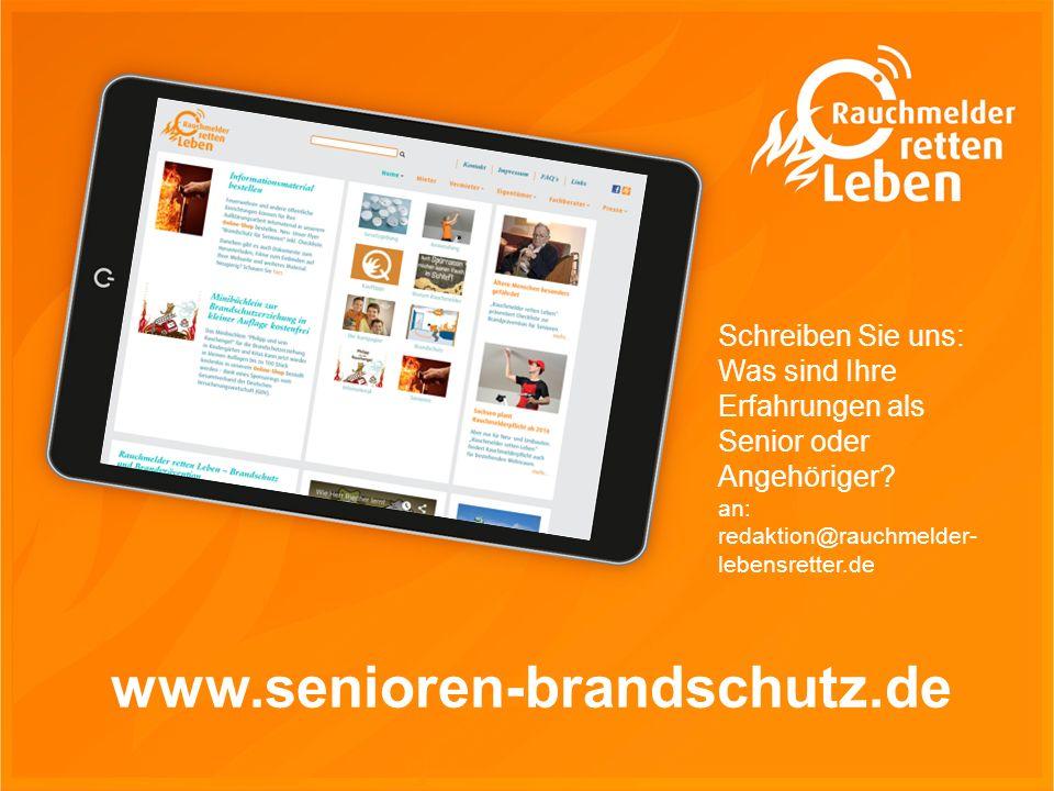 Schreiben Sie uns: Was sind Ihre Erfahrungen als Senior oder Angehöriger an: redaktion@rauchmelder- lebensretter.de