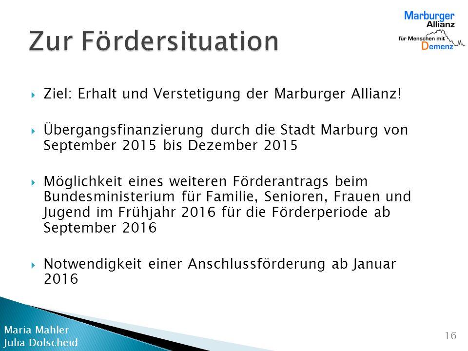 Zur Fördersituation Ziel: Erhalt und Verstetigung der Marburger Allianz!