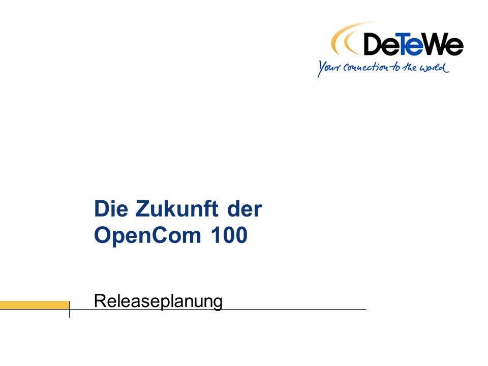 Die Zukunft der OpenCom 100
